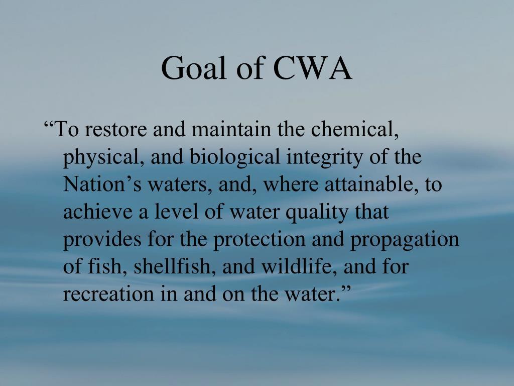 Goal of CWA
