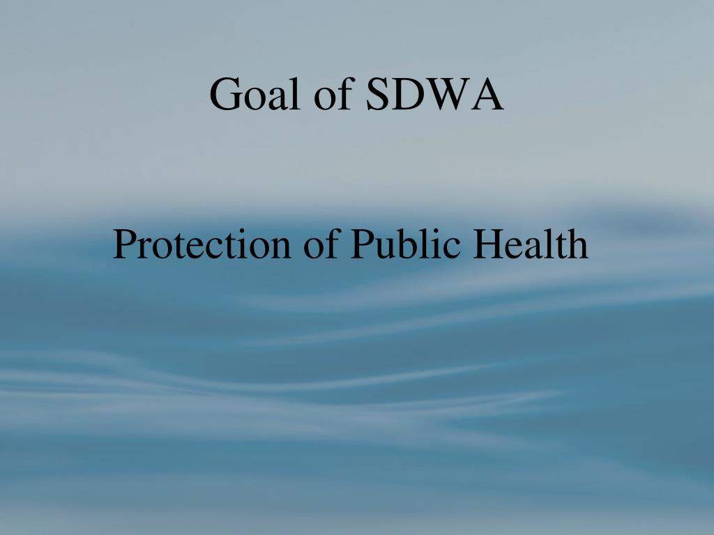 Goal of SDWA