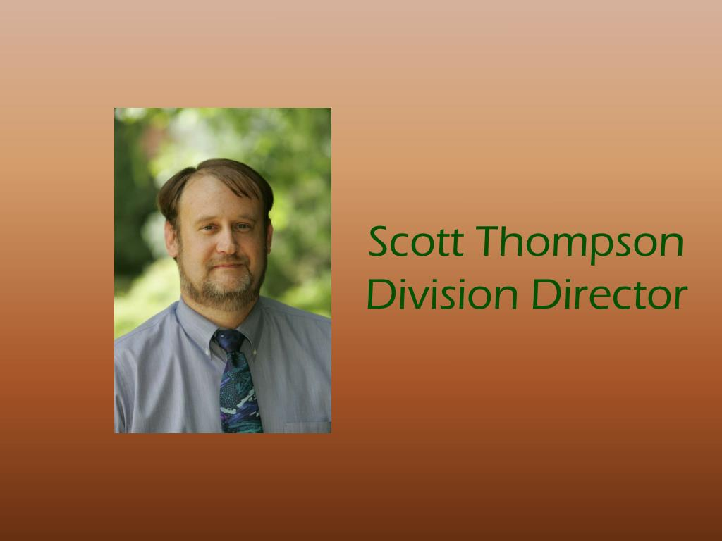 Scott Thompson                Division Director