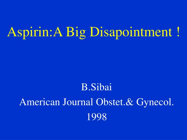 Aspirin:A Big Disapointment !