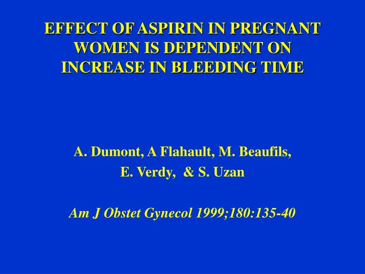 EFFECT OF ASPIRIN IN PREGNANT WOMEN IS DEPENDENT ON INCREASE IN BLEEDING TIME