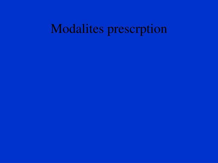 Modalites prescrption