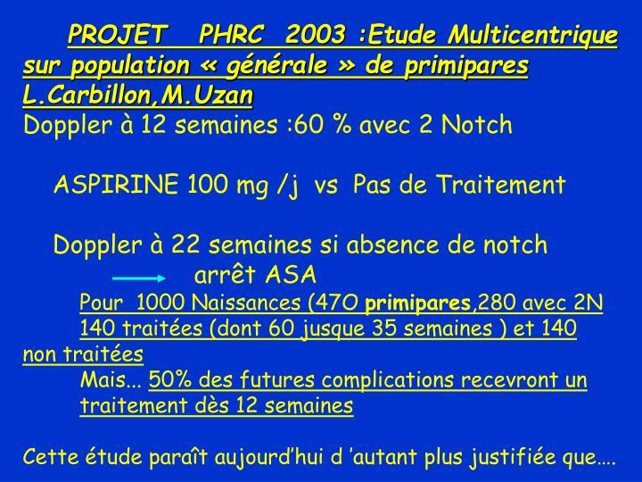 PROJET   PHRC  2003 :Etude Multicentrique    sur population «générale» de primipares
