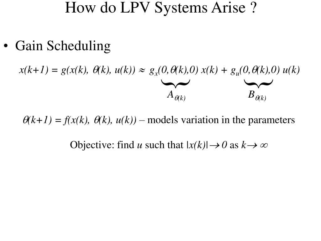 How do LPV Systems Arise ?