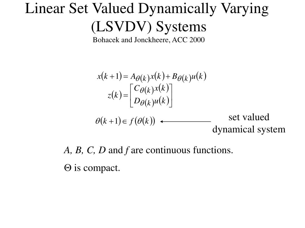 Linear Set Valued Dynamically Varying