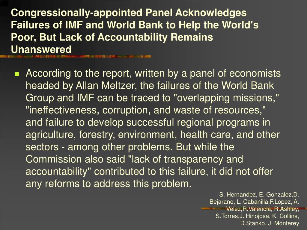 Congressionally-appointed Panel Acknowledges Failures of IMF and World Bank to Help the World's Poor, But Lack of Accountability Remains Unanswered