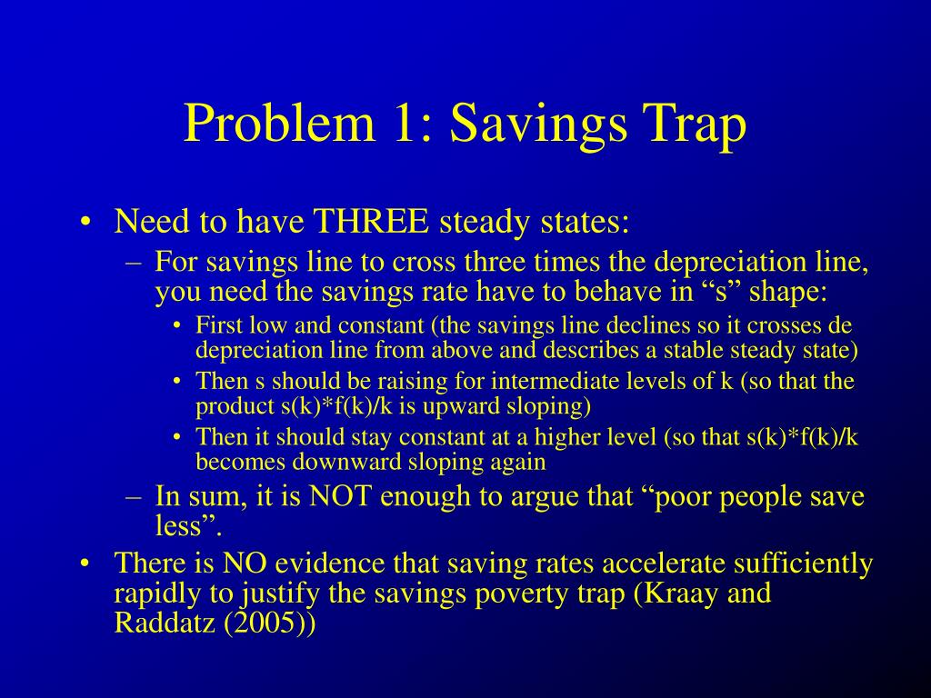 Problem 1: Savings Trap
