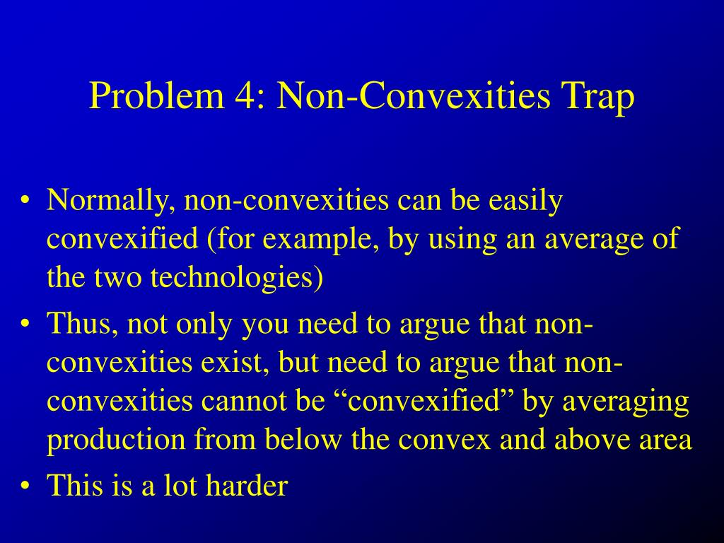 Problem 4: Non-Convexities Trap