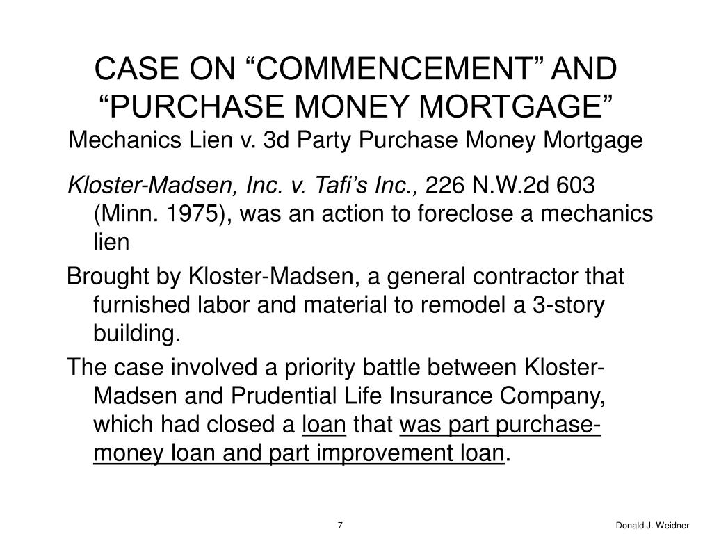"CASE ON ""COMMENCEMENT"" AND ""PURCHASE MONEY MORTGAGE"""