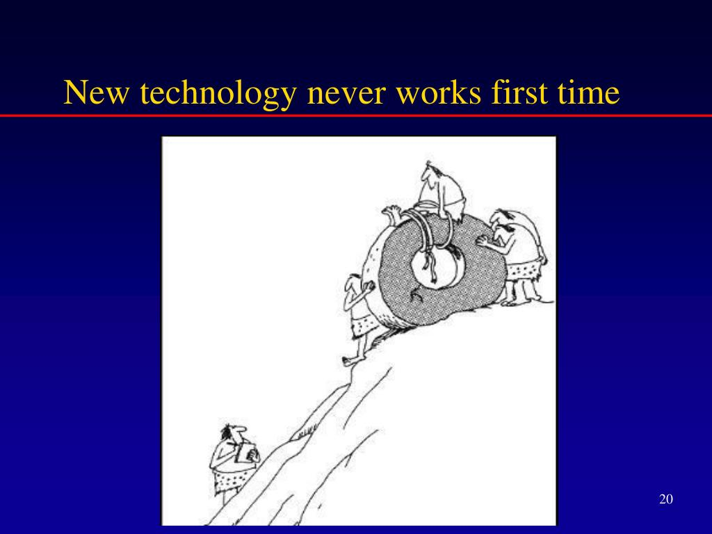 New technology never works first time