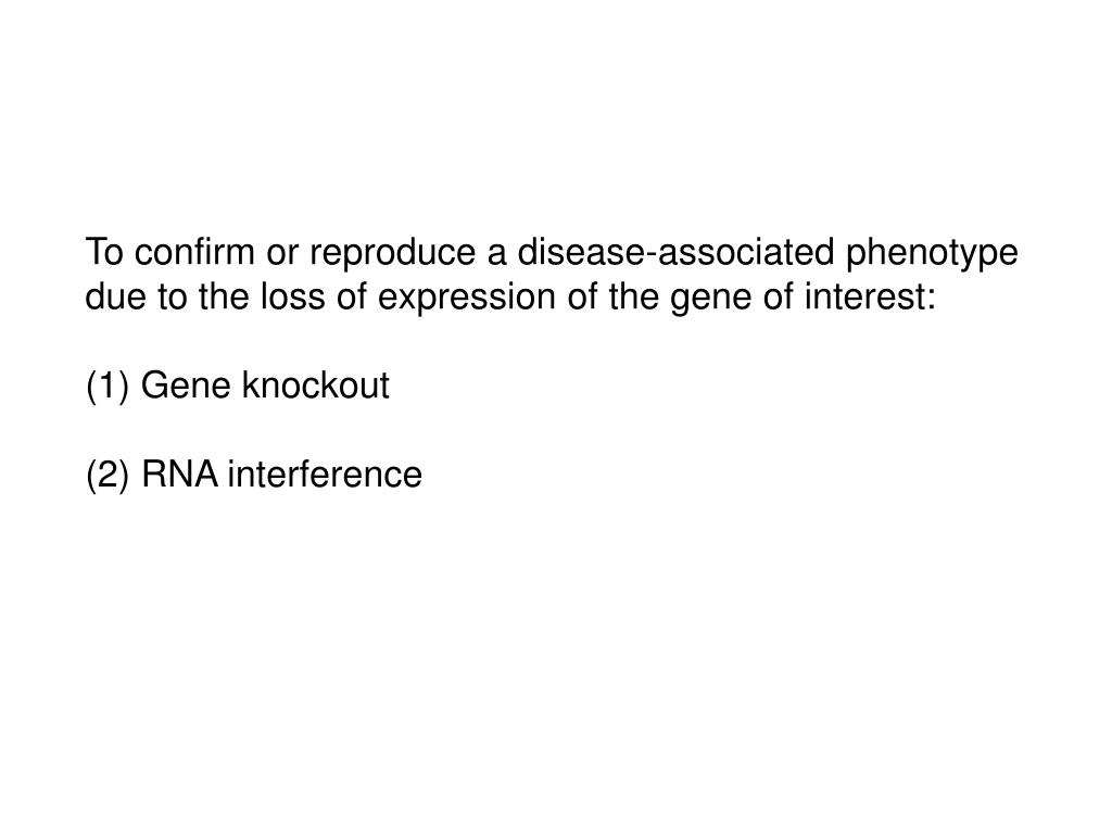 To confirm or reproduce a disease-associated phenotype