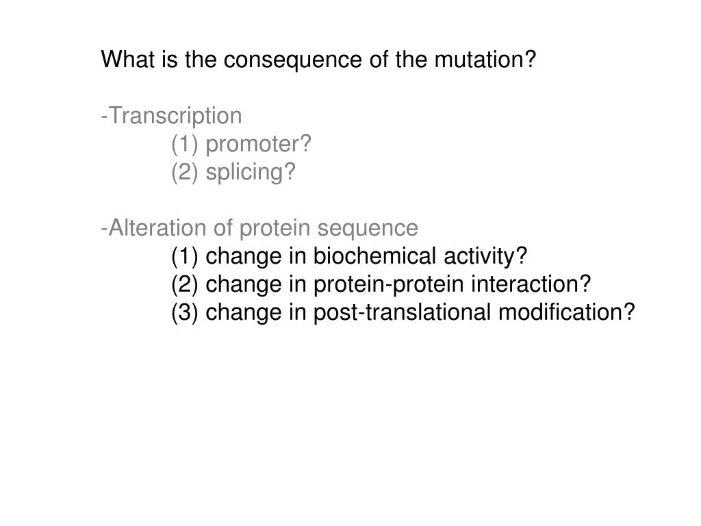 What is the consequence of the mutation?