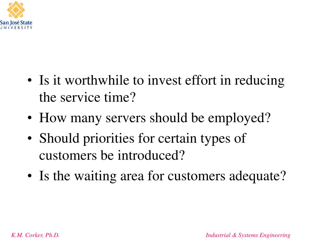 Is it worthwhile to invest effort in reducing the service time?