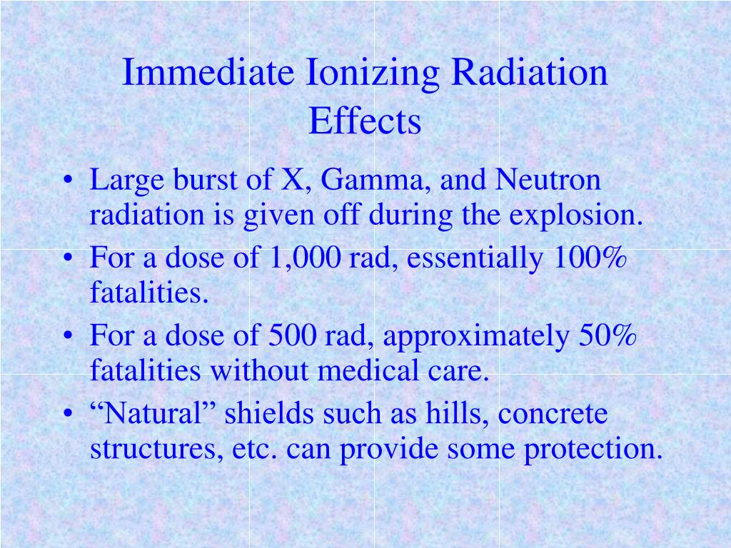 Immediate Ionizing Radiation Effects