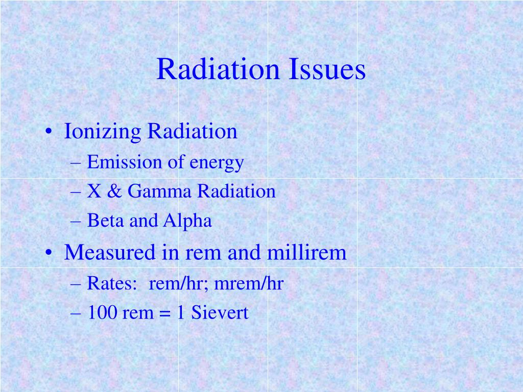 Radiation Issues