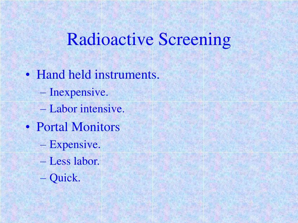 Radioactive Screening