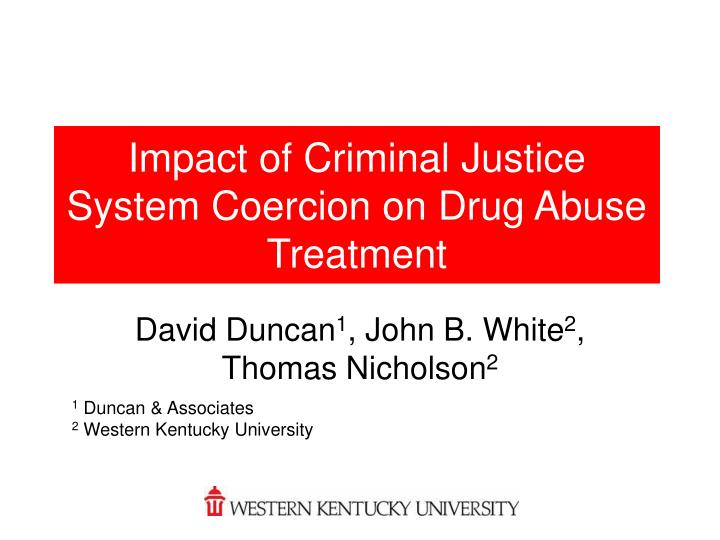 impact of criminal justice system coercion on drug abuse treatment