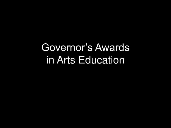 Governor s awards in arts education