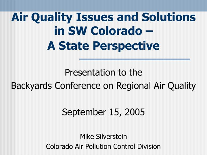 Air Quality Issues and Solutions in SW Colorado –