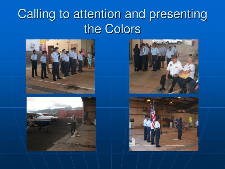Calling to attention and presenting the colors