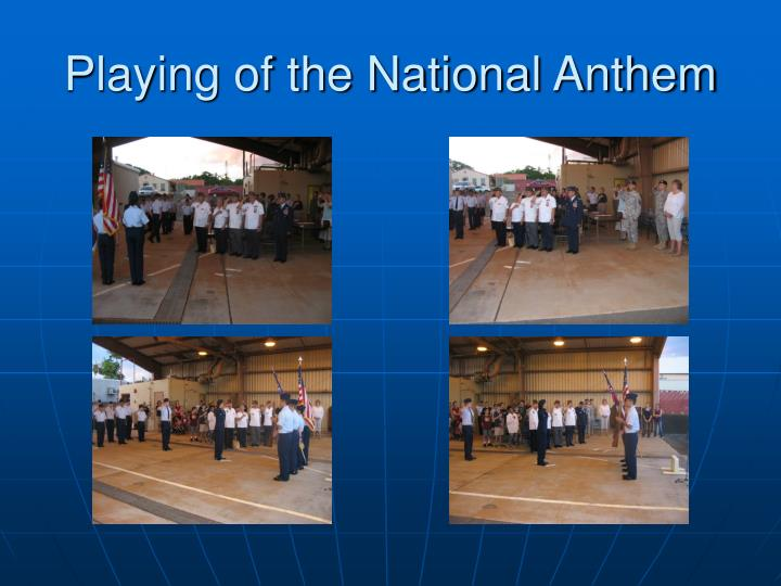 Playing of the national anthem