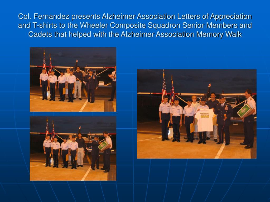 Col. Fernandez presents Alzheimer Association Letters of Appreciation and T-shirts to the Wheeler Composite Squadron Senior Members and Cadets that helped with the Alzheimer Association Memory Walk
