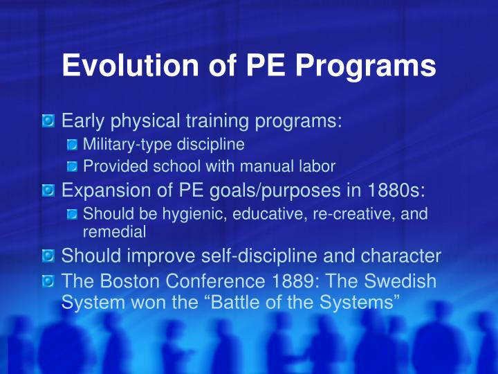 Evolution of PE Programs
