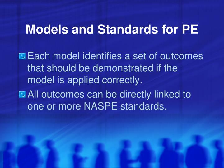 Models and Standards for PE