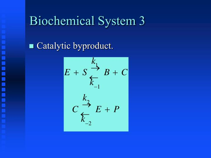 Biochemical System 3