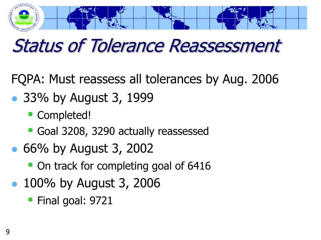 Status of Tolerance Reassessment