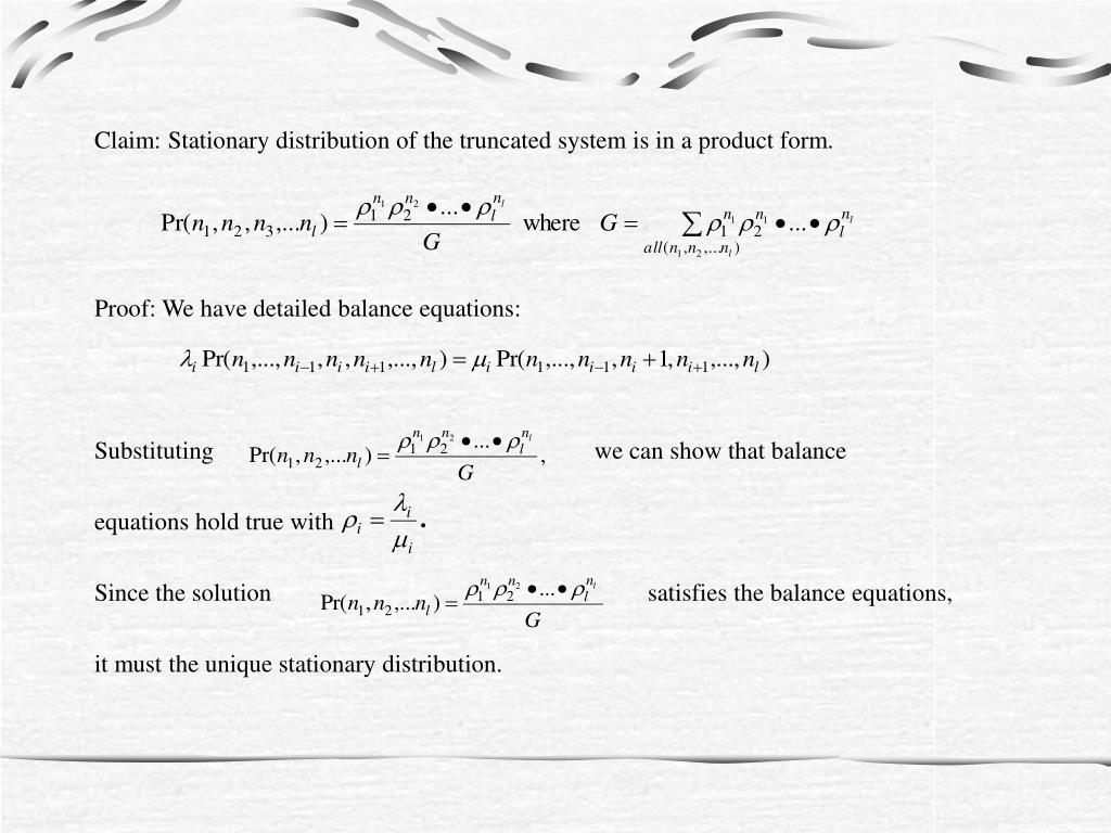 Claim: Stationary distribution of the truncated system is in a product form.