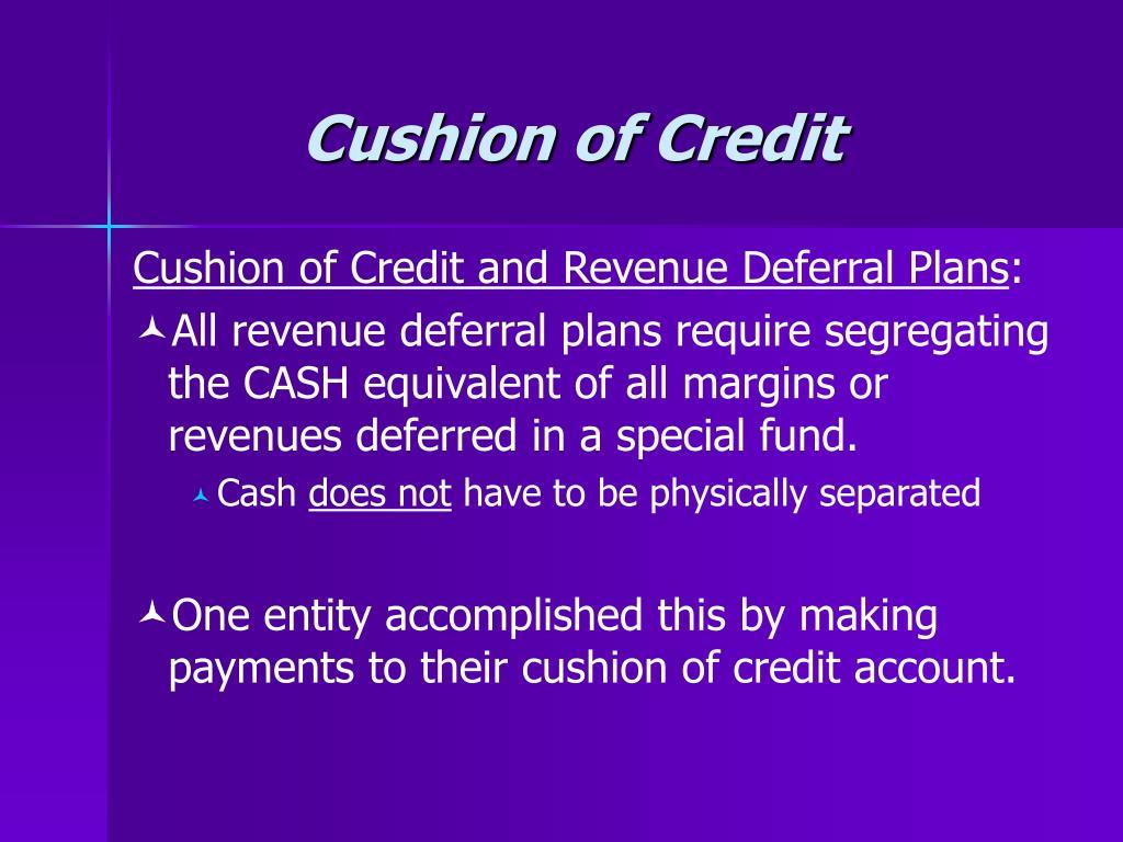 Cushion of Credit