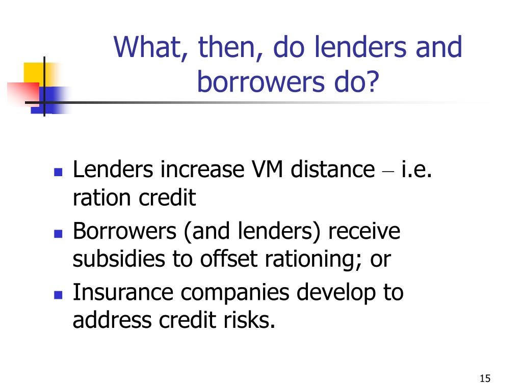 What, then, do lenders and borrowers do?