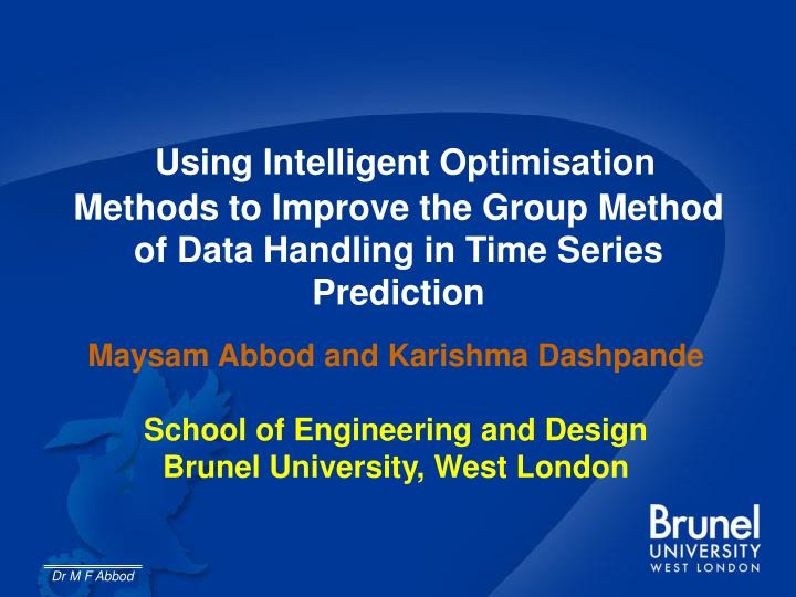 Using Intelligent Optimisation Methods to Improve the Group Method of Data Handling in Time Series P...