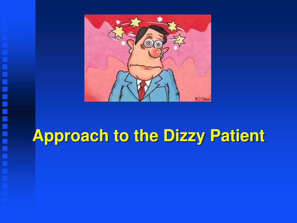 Approach to the Dizzy Patient