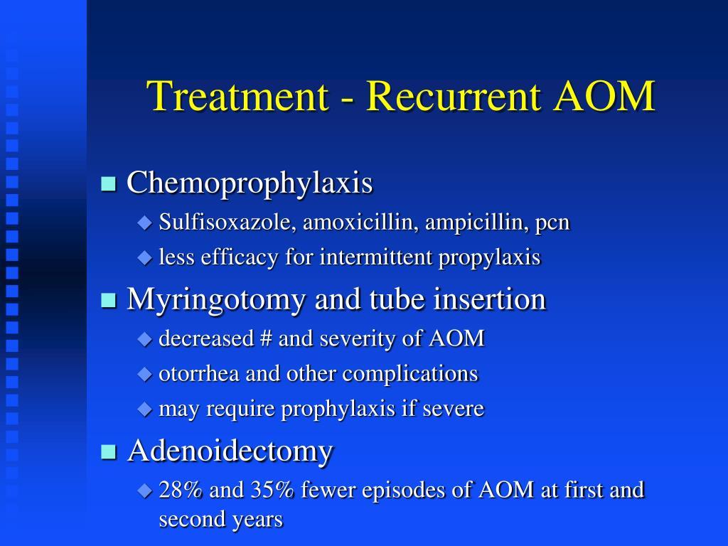 Treatment - Recurrent AOM