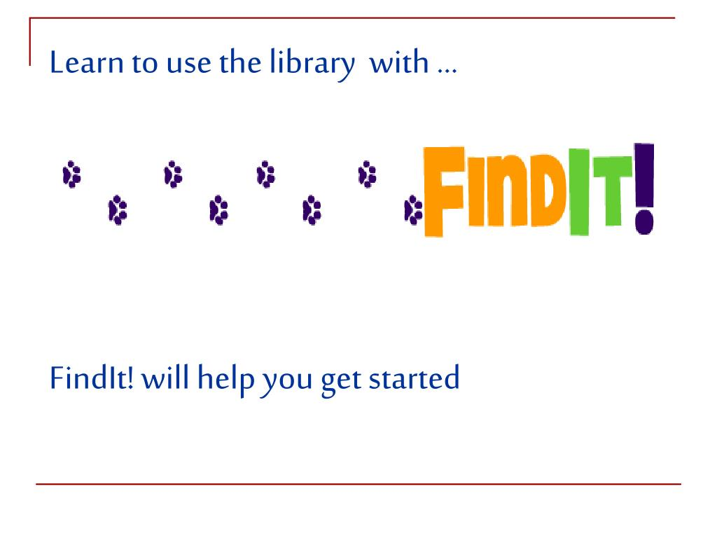 Learn to use the library  with …