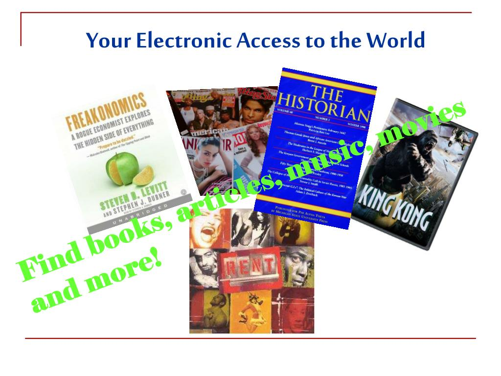Your Electronic Access to the World