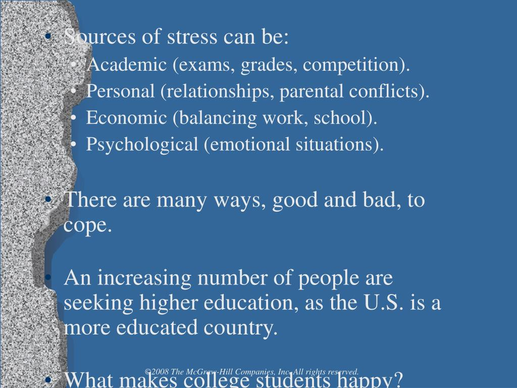 Sources of stress can be: