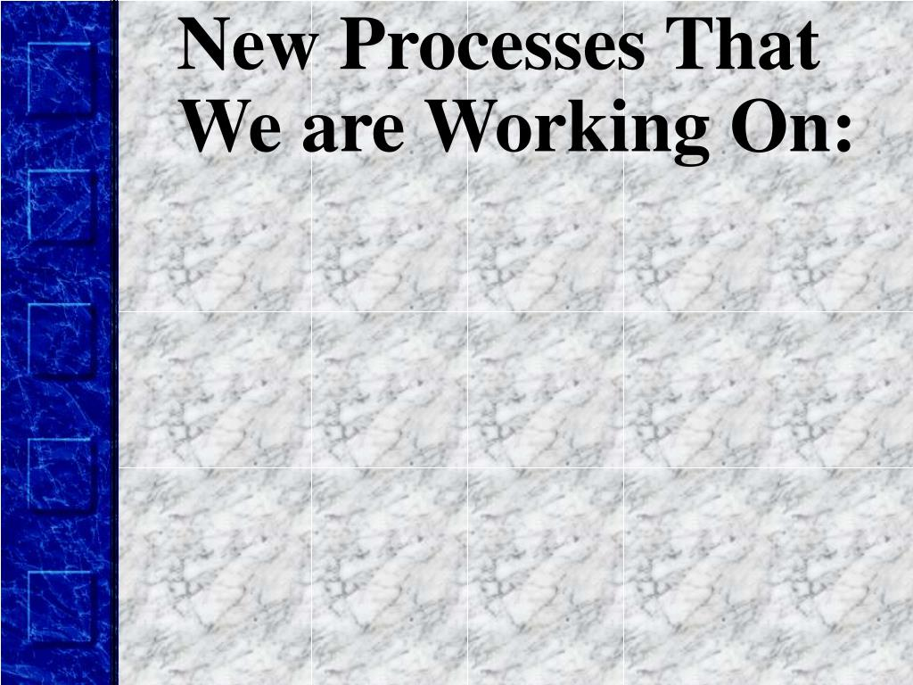 New Processes That
