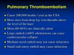 pulmonary thromboembolism