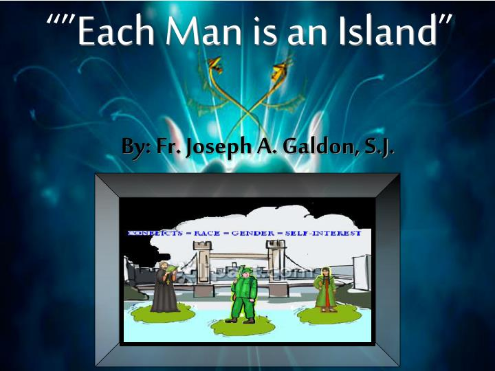 Each man is an island l.jpg