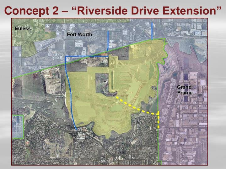 """Concept 2 – """"Riverside Drive Extension"""""""