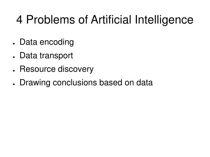 4 Problems of Artificial Intelligence
