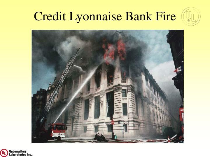 Credit Lyonnaise Bank Fire
