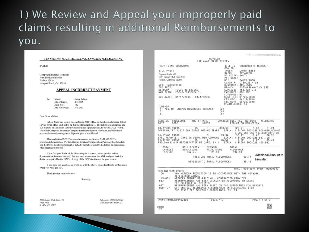 1) We Review and Appeal your improperly paid claims resulting in additional Reimbursements to you.