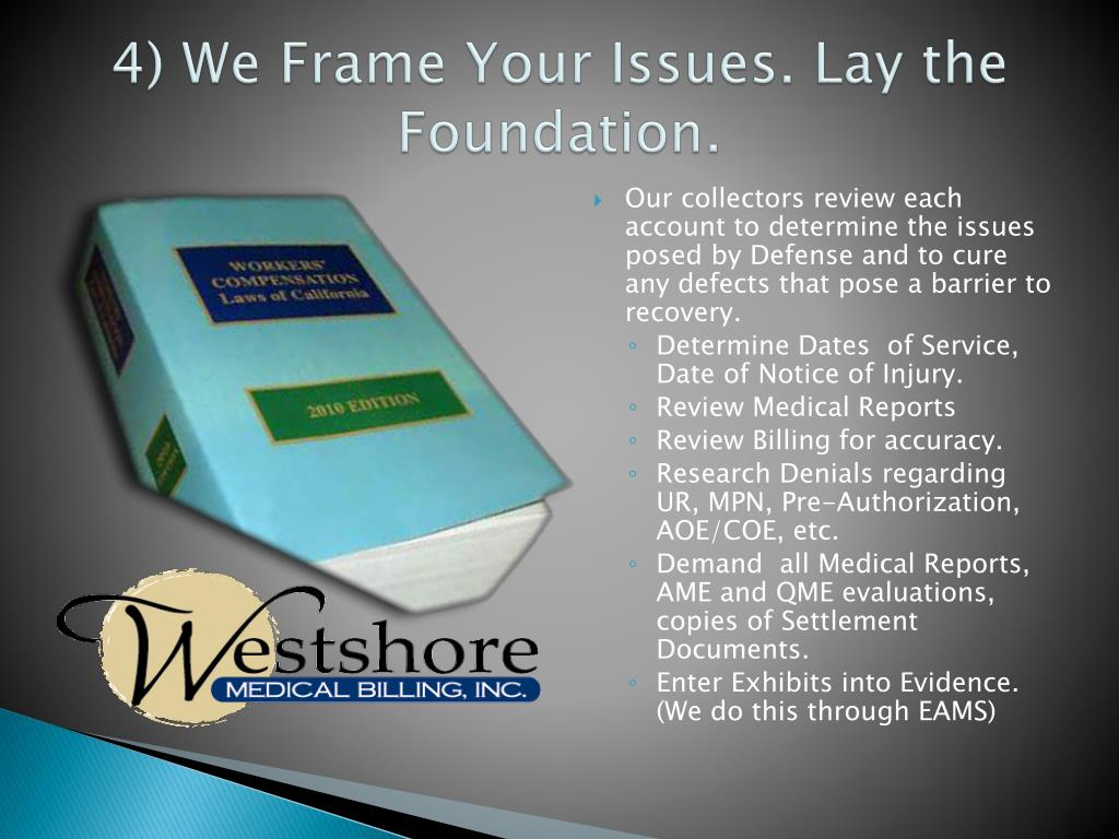4) We Frame Your Issues. Lay the Foundation