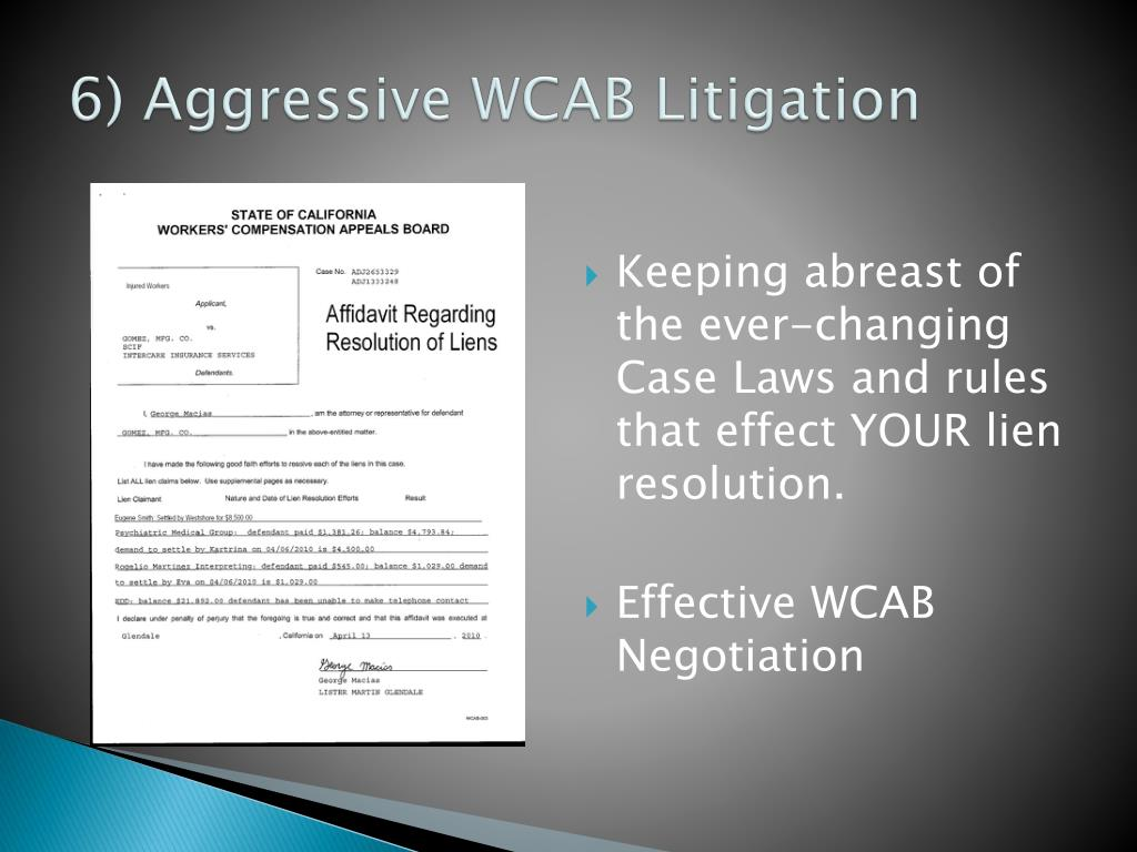 6) Aggressive WCAB Litigation