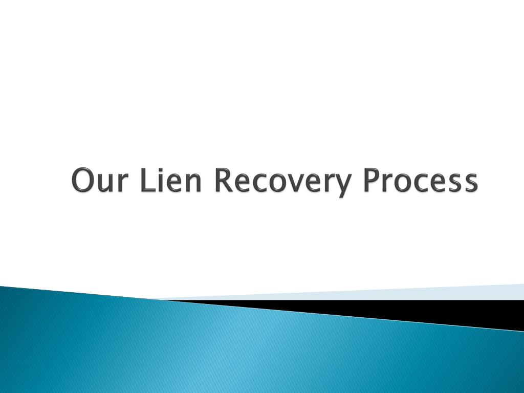 Our Lien Recovery Process
