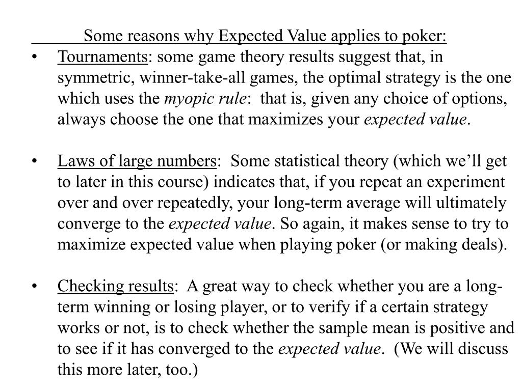 Some reasons why Expected Value applies to poker: